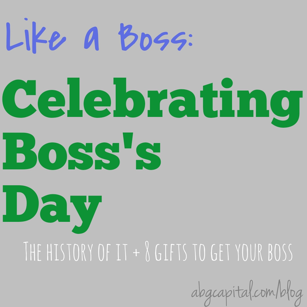 How to Celebrate Boss's Day via ABG Capital Blog